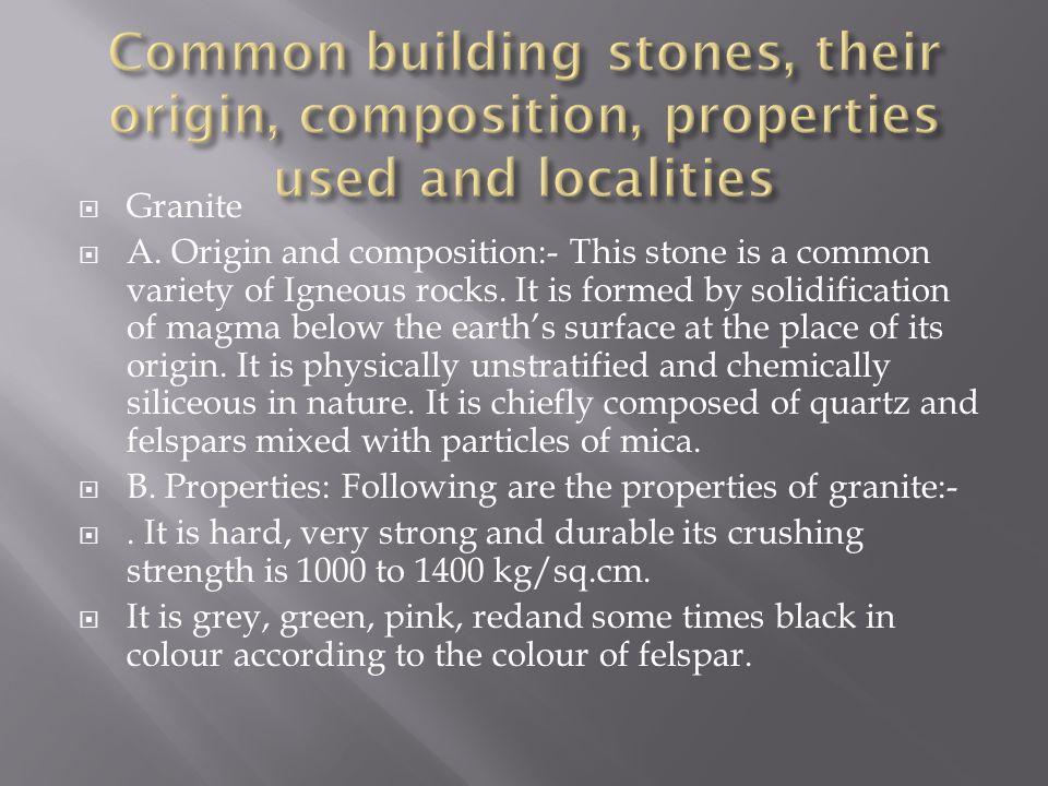 Common building stones, their origin, composition, properties used and localities