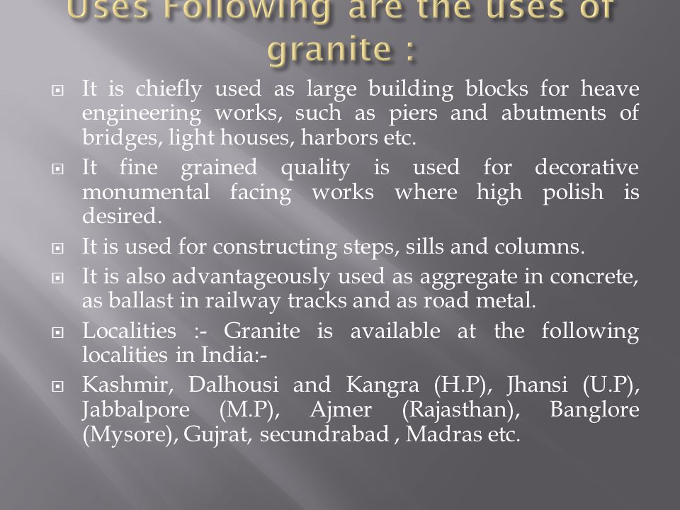 Uses Following are the uses of granite :