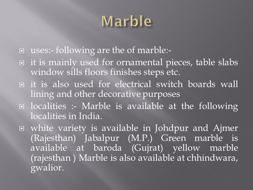 Marble uses:- following are the of marble:-