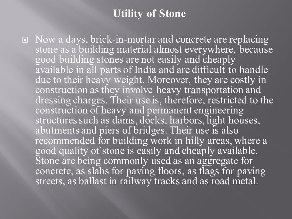 Utility of Stone