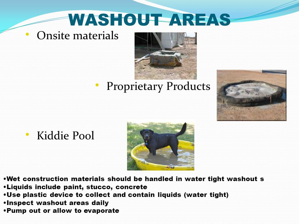 WASHOUT AREAS Onsite materials Proprietary Products Kiddie Pool