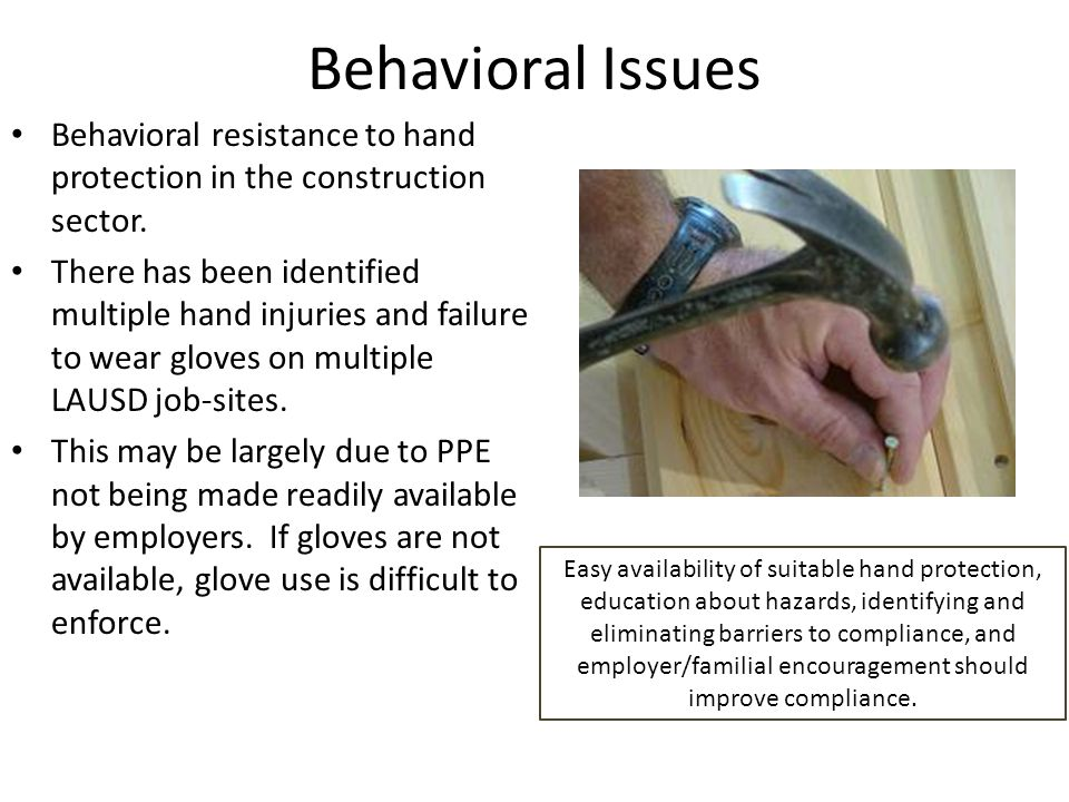Behavioral Issues Behavioral resistance to hand protection in the construction sector.