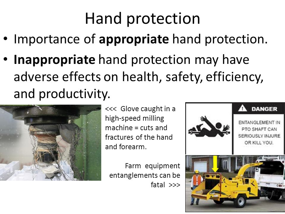 Hand protection Importance of appropriate hand protection.