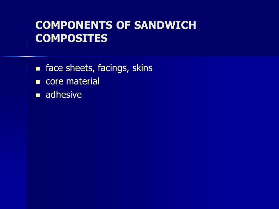COMPONENTS OF SANDWICH COMPOSITES