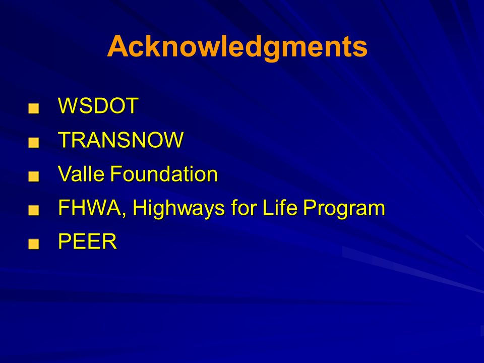 Acknowledgments WSDOT TRANSNOW Valle Foundation