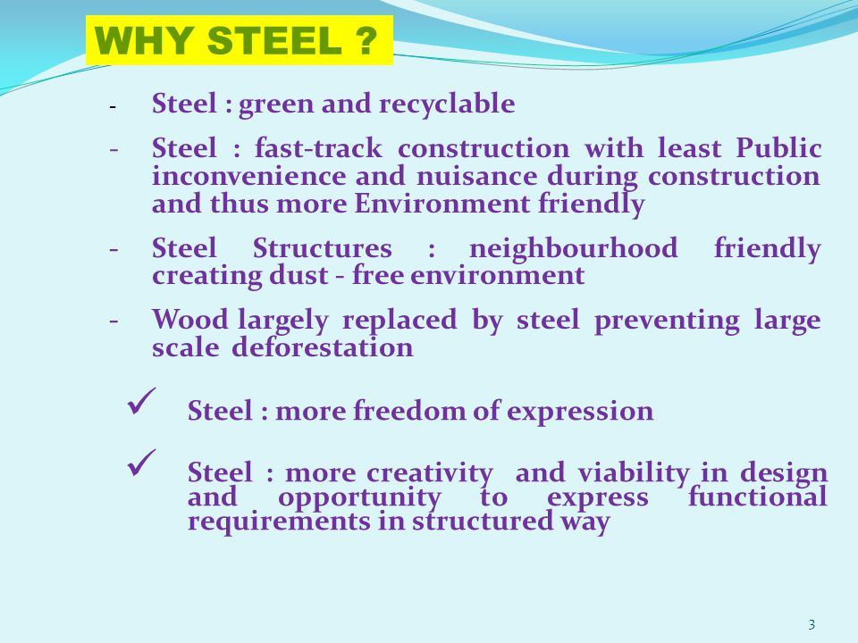 WHY STEEL Steel : green and recyclable.