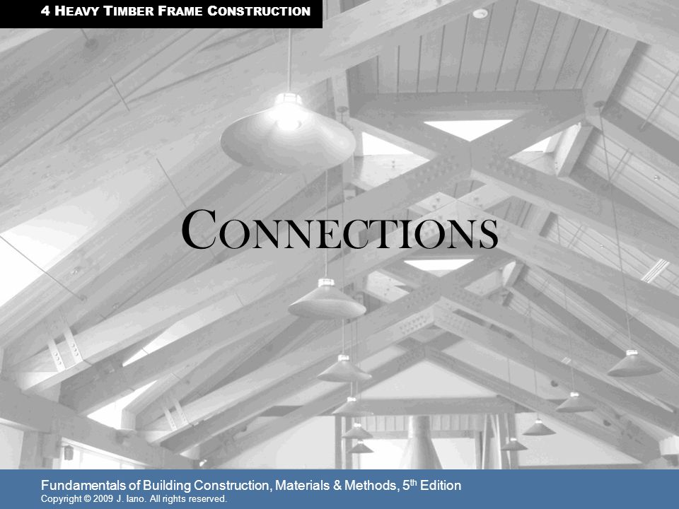 CONNECTIONS 4 HEAVY TIMBER FRAME CONSTRUCTION