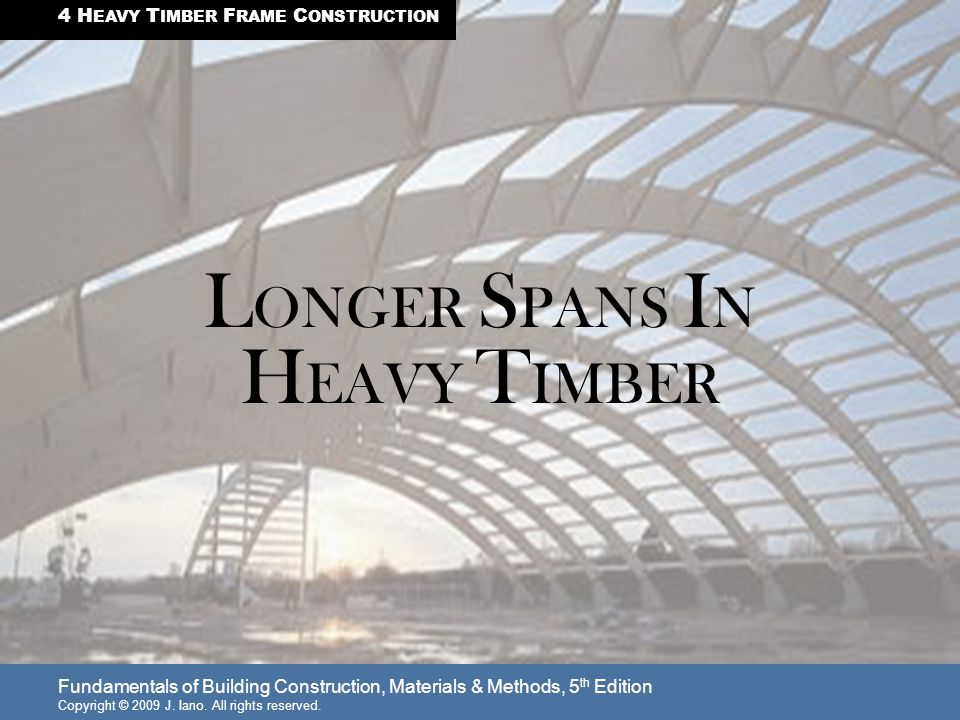 LONGER SPANS IN HEAVY TIMBER