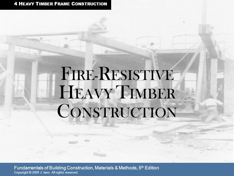FIRE-RESISTIVE HEAVY TIMBER CONSTRUCTION