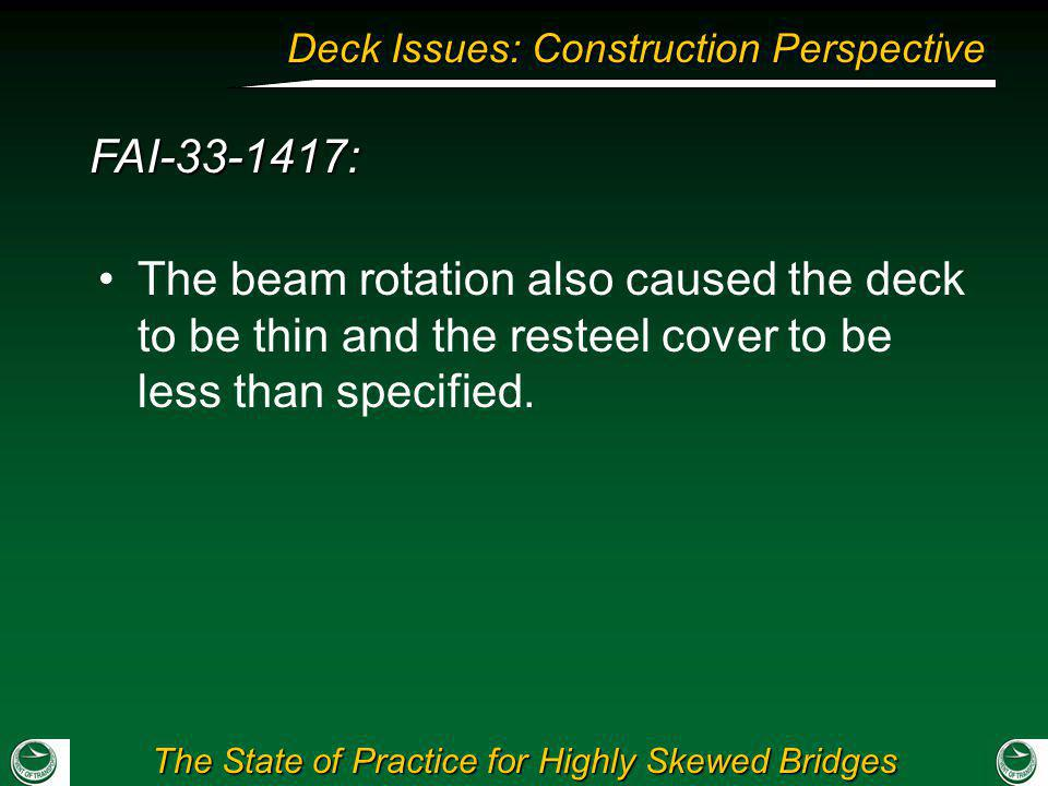 FAI-33-1417: The beam rotation also caused the deck to be thin and the resteel cover to be less than specified.