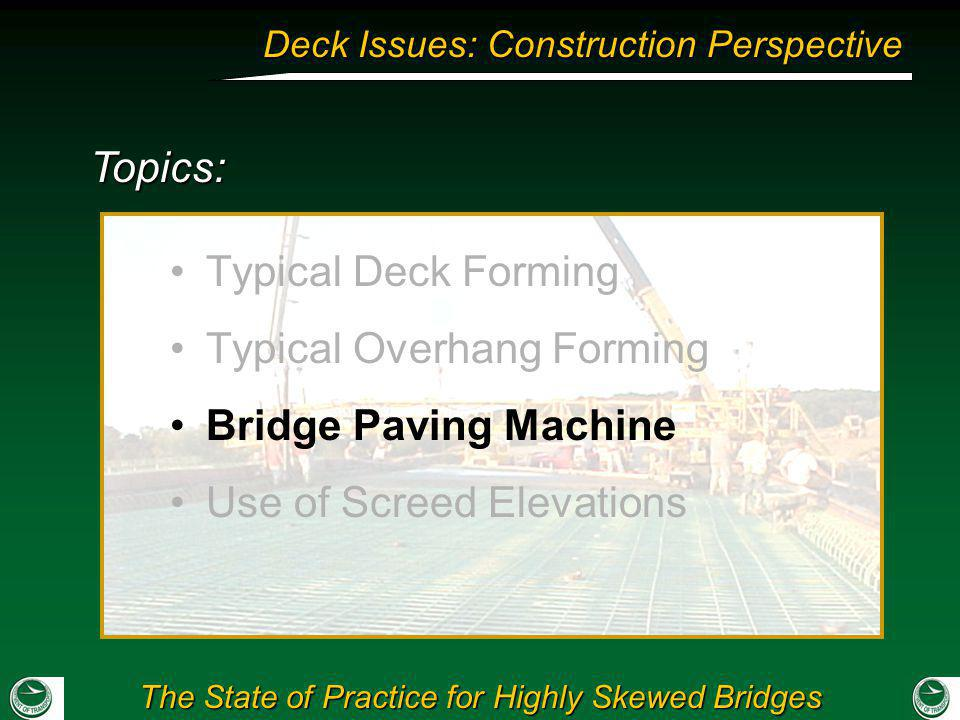Topics: Typical Deck Forming. Typical Overhang Forming.