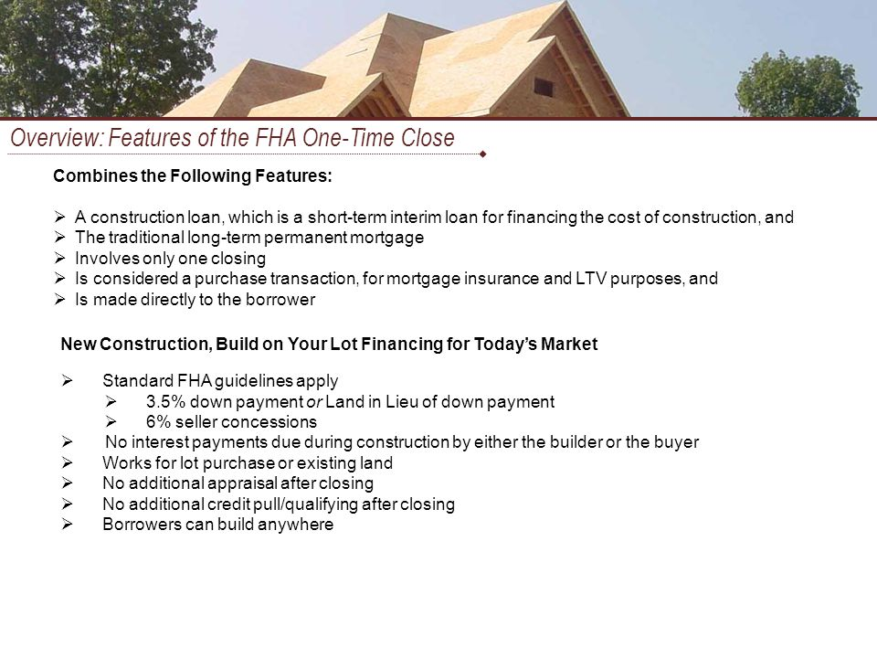 Overview: Features of the FHA One-Time Close