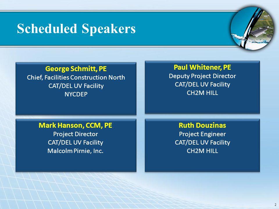 Scheduled Speakers George Schmitt, PE Paul Whitener, PE