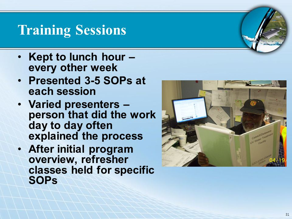 Training Sessions Kept to lunch hour – every other week