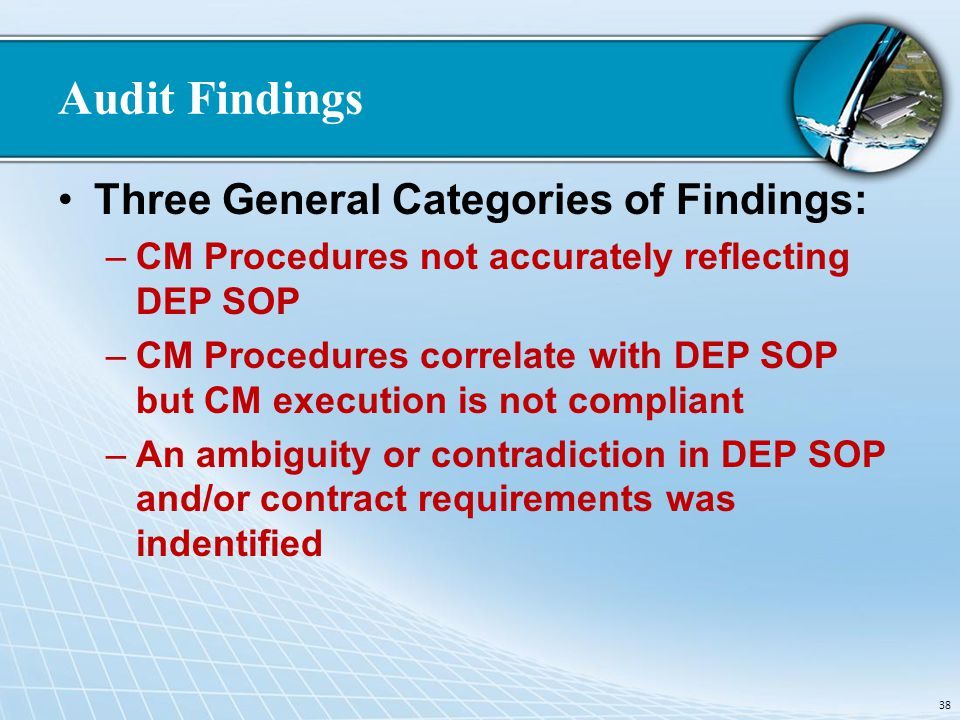 Audit Findings Three General Categories of Findings: