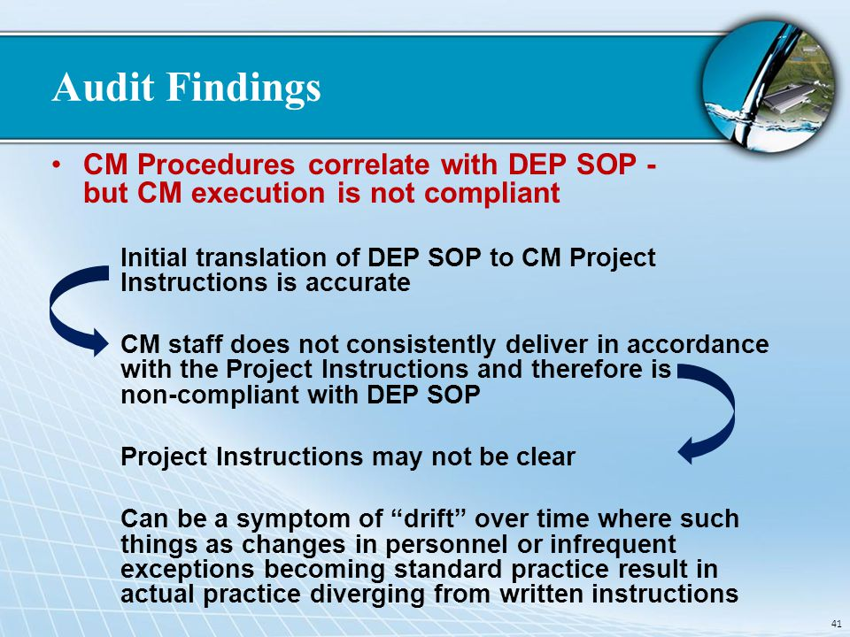 Audit Findings CM Procedures correlate with DEP SOP - but CM execution is not compliant.