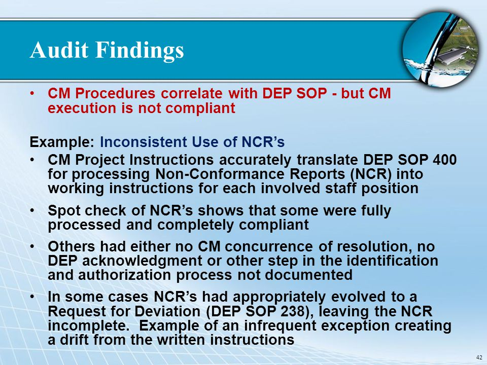 Audit Findings CM Procedures correlate with DEP SOP - but CM execution is not compliant. Example: Inconsistent Use of NCR's.