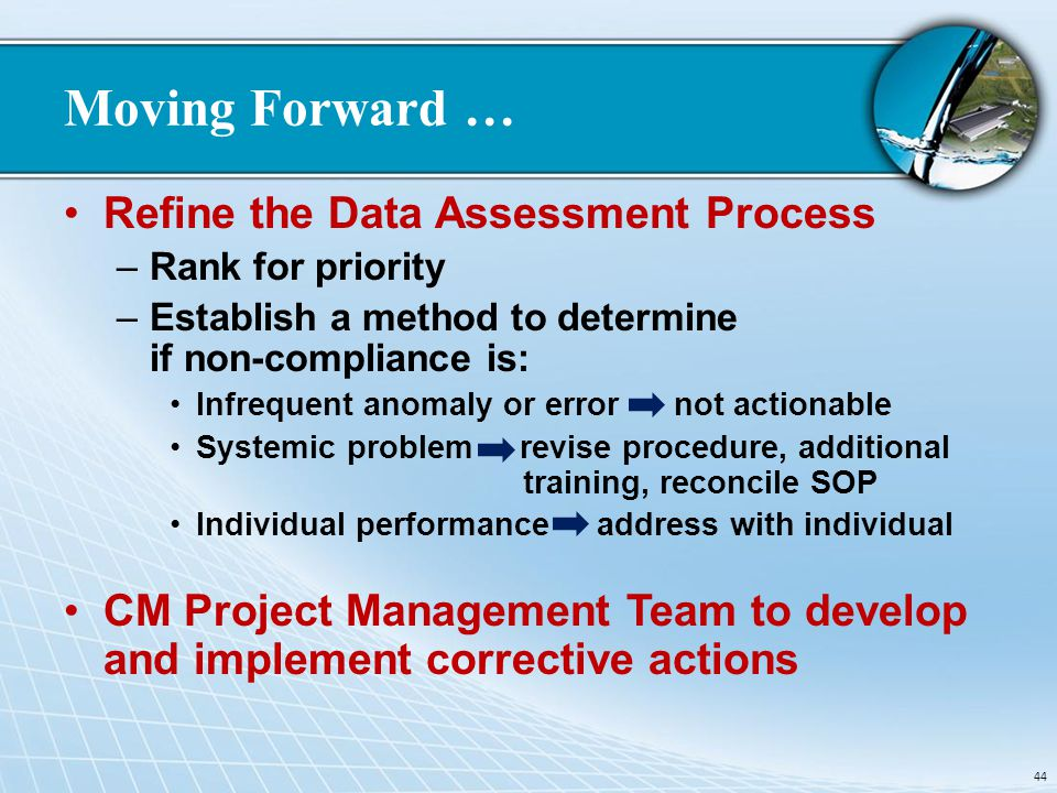 Moving Forward … Refine the Data Assessment Process