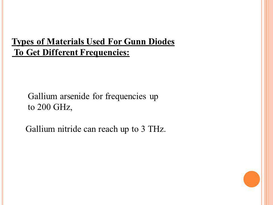 Types of Materials Used For Gunn Diodes