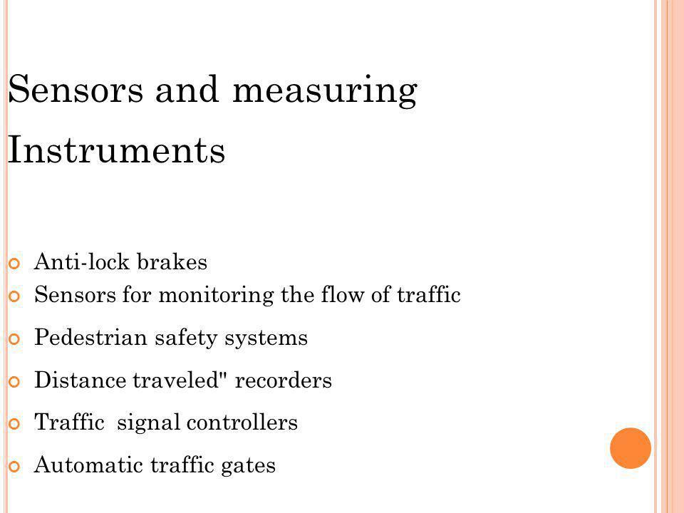 Sensors and measuring Instruments Anti-lock brakes