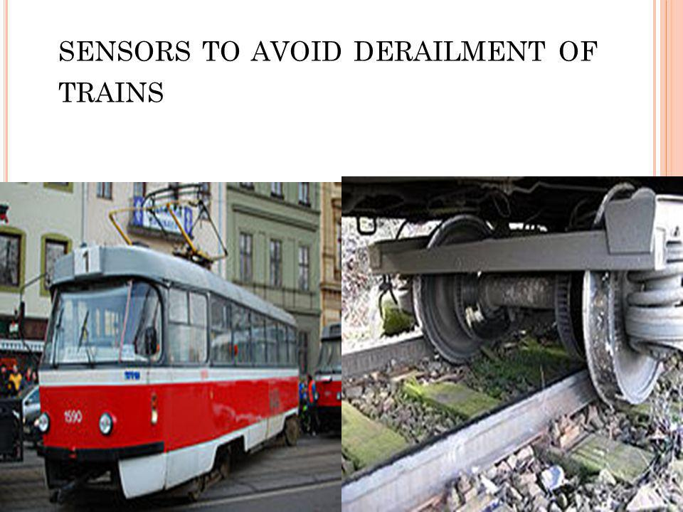 sensors to avoid derailment of trains