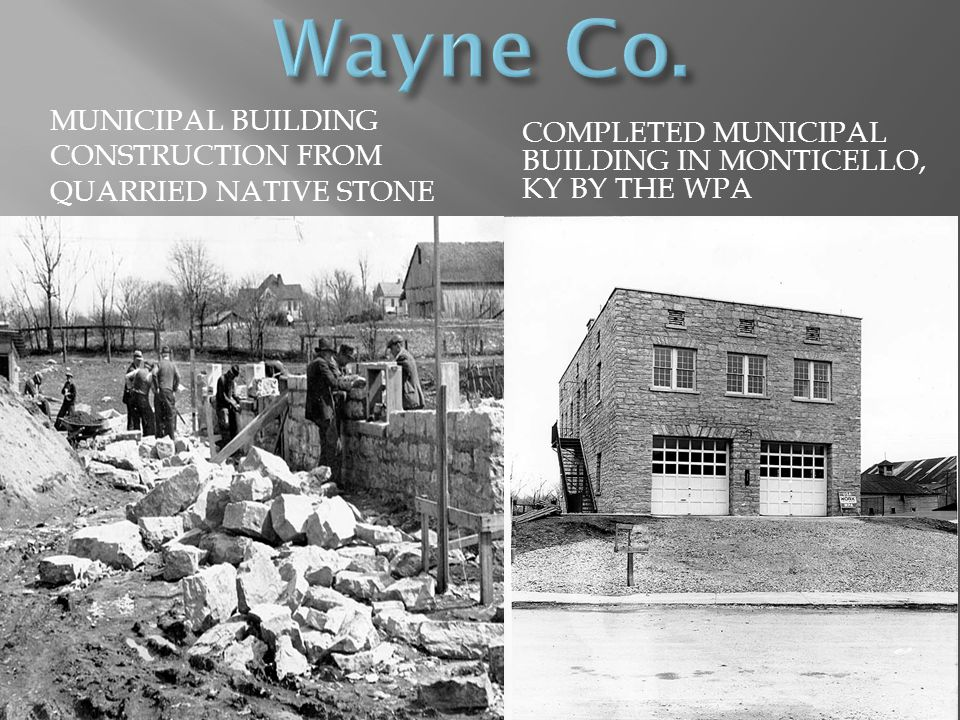 Wayne Co. Municipal building construction from quarried native stone