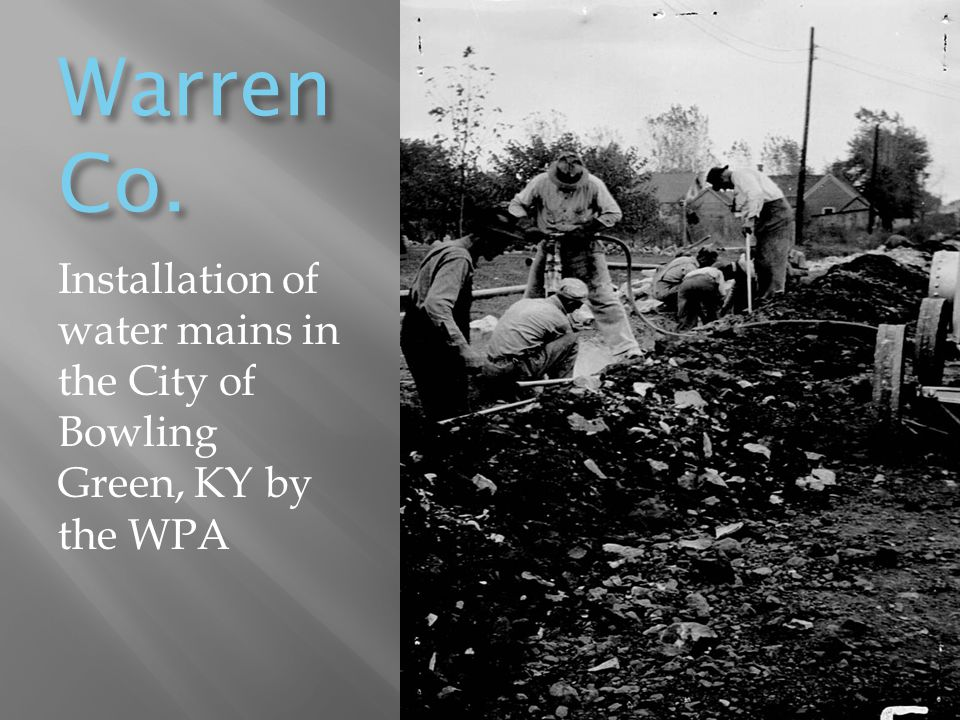 Warren Co. Installation of water mains in the City of Bowling Green, KY by the WPA