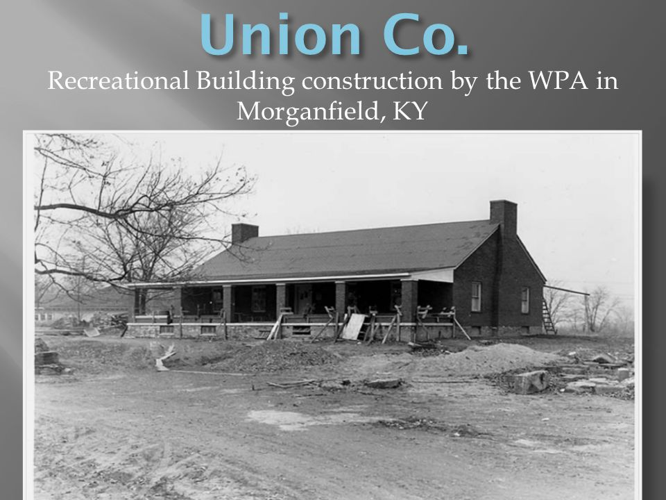 Recreational Building construction by the WPA in Morganfield, KY