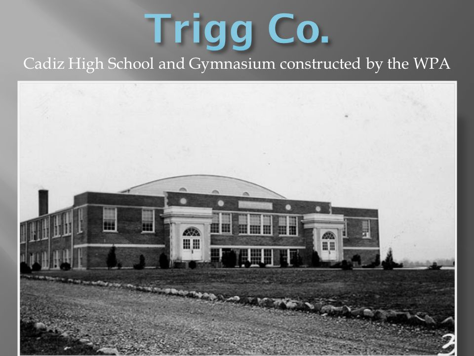 Cadiz High School and Gymnasium constructed by the WPA