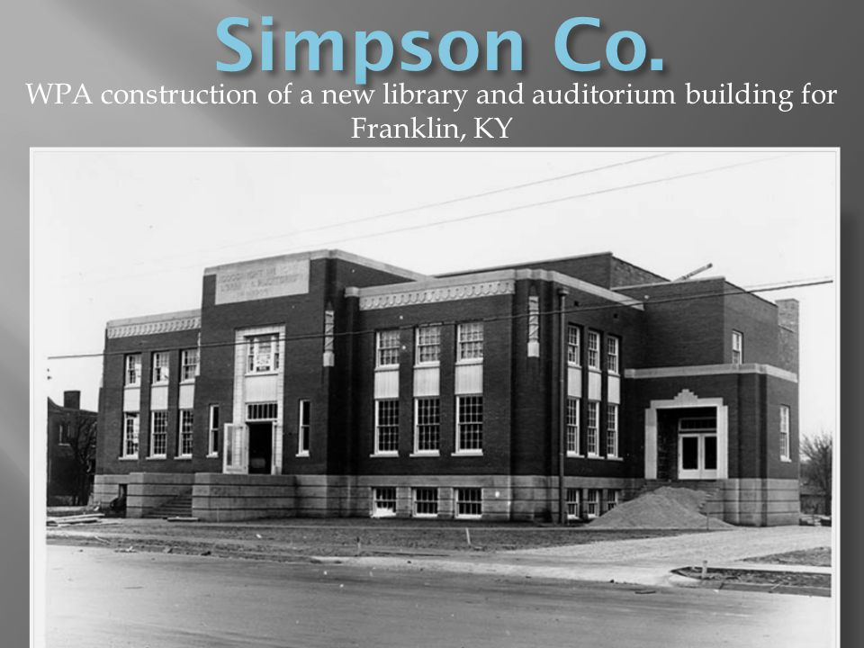 Simpson Co. WPA construction of a new library and auditorium building for Franklin, KY