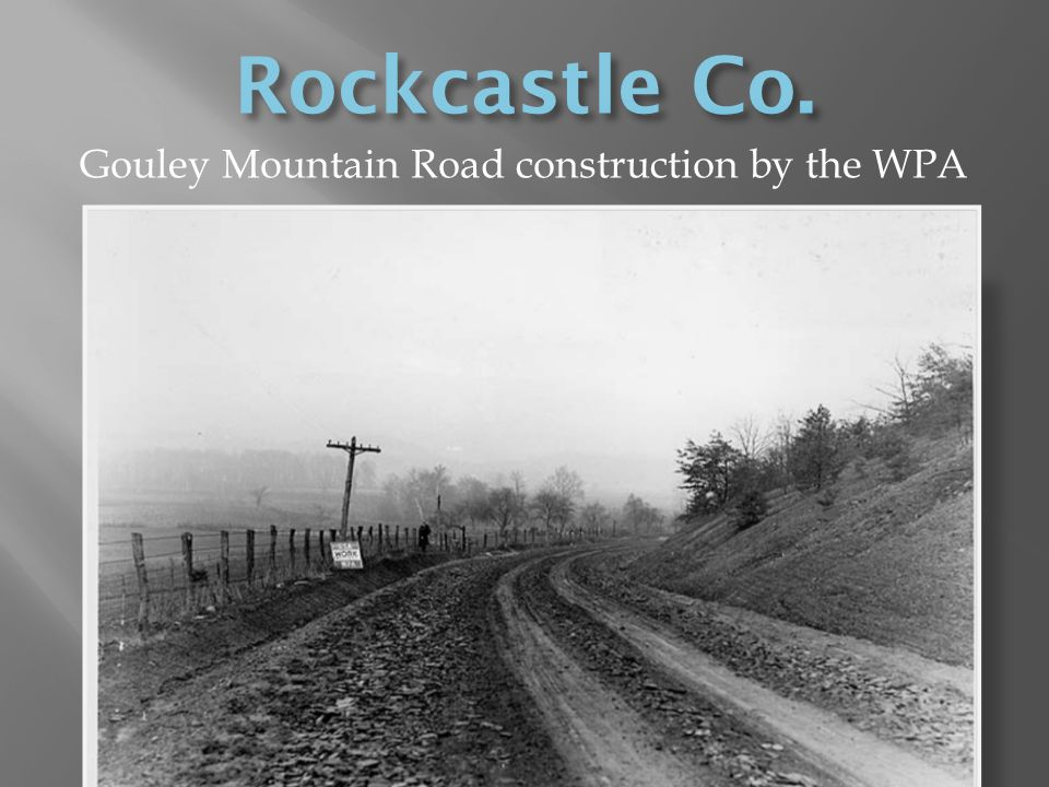 Gouley Mountain Road construction by the WPA