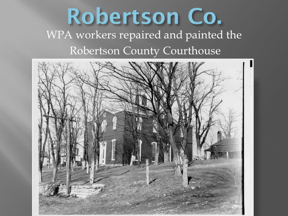 Robertson Co. WPA workers repaired and painted the