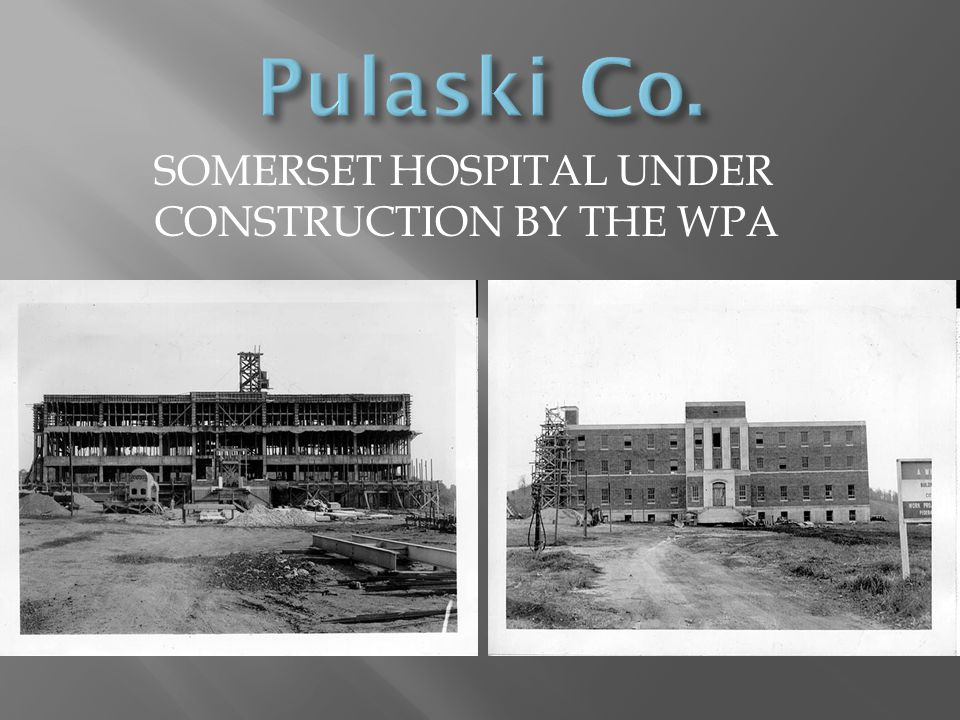 Pulaski Co. Somerset Hospital under construction by the WPA