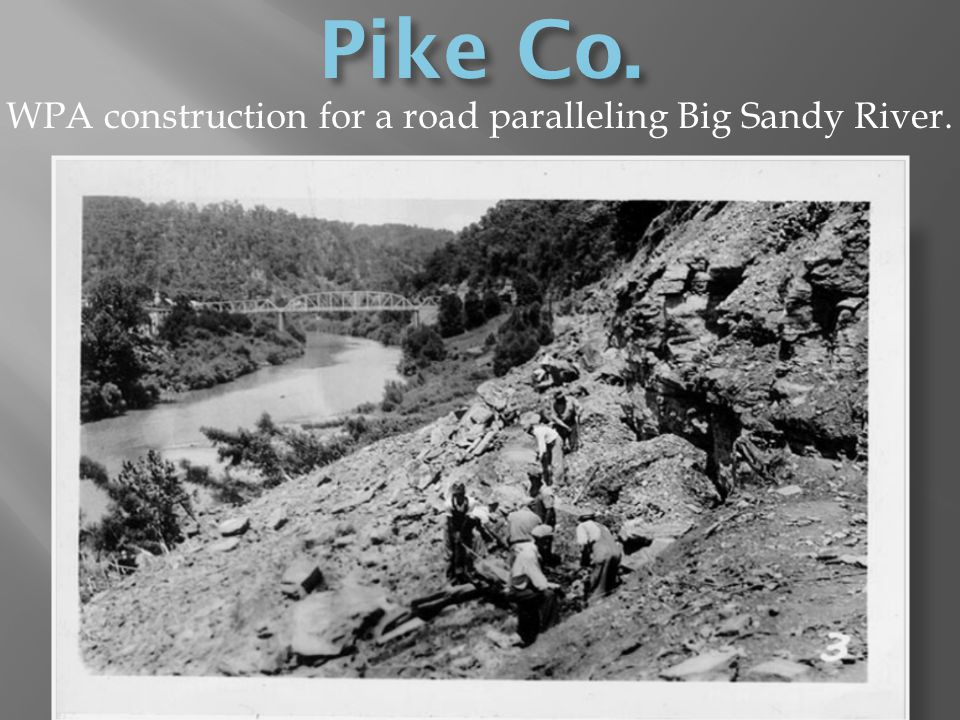 WPA construction for a road paralleling Big Sandy River.