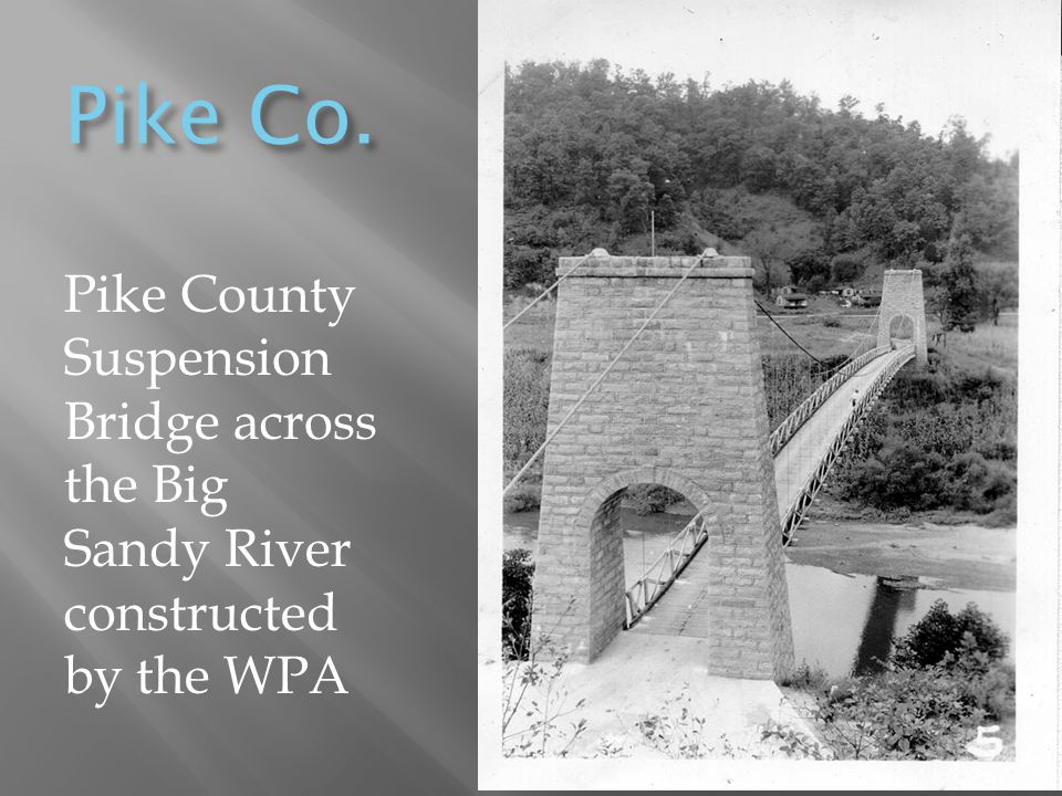 Pike Co. Pike County Suspension Bridge across the Big Sandy River constructed by the WPA