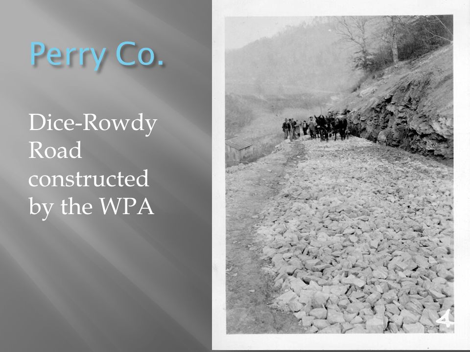 Perry Co. Dice-Rowdy Road constructed by the WPA