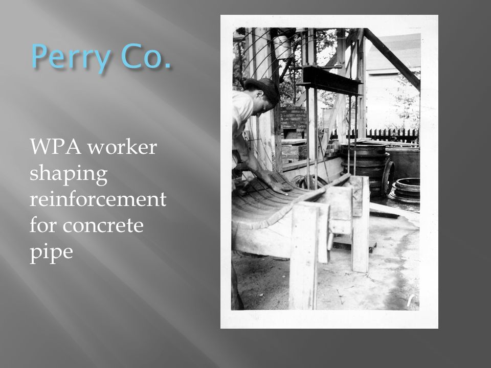 Perry Co. WPA worker shaping reinforcement for concrete pipe