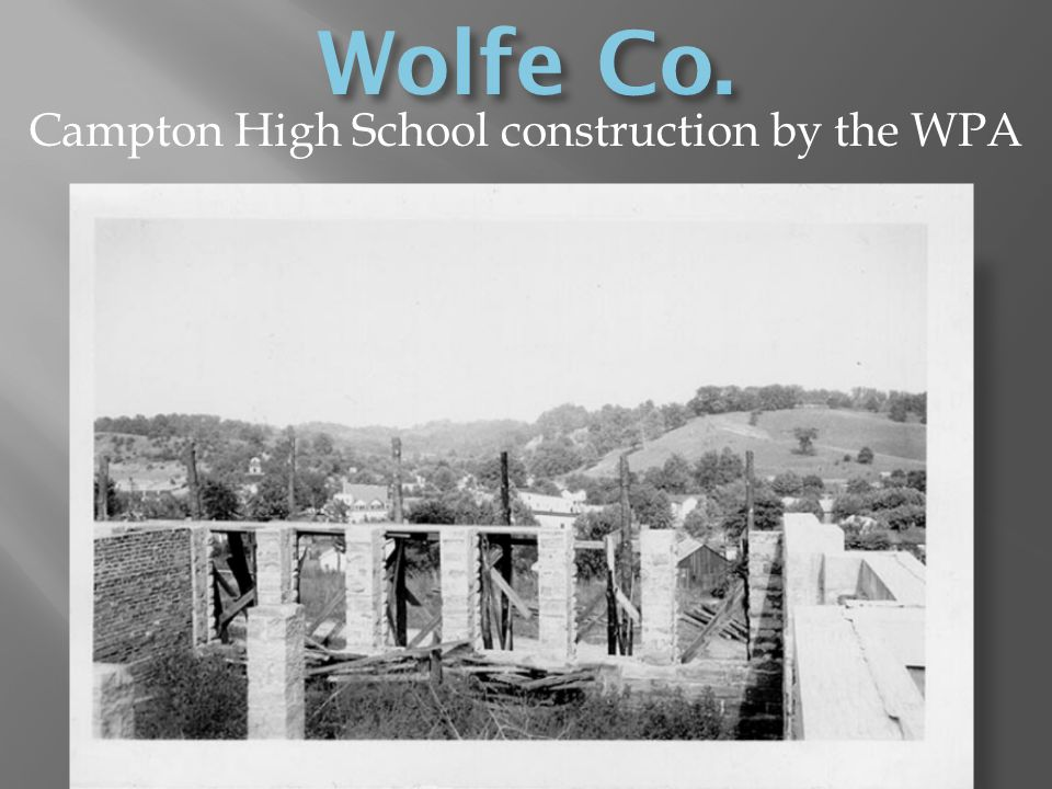 Campton High School construction by the WPA