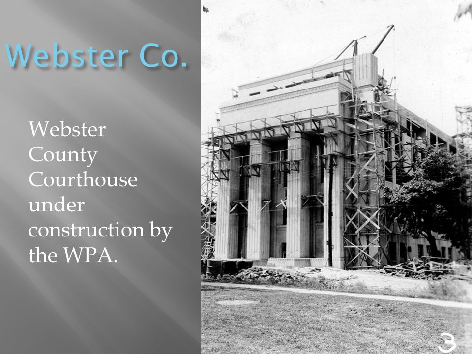 Webster Co. Webster County Courthouse under construction by the WPA.