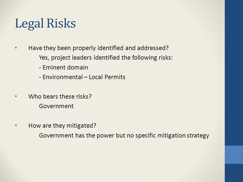 Legal Risks Have they been properly identified and addressed