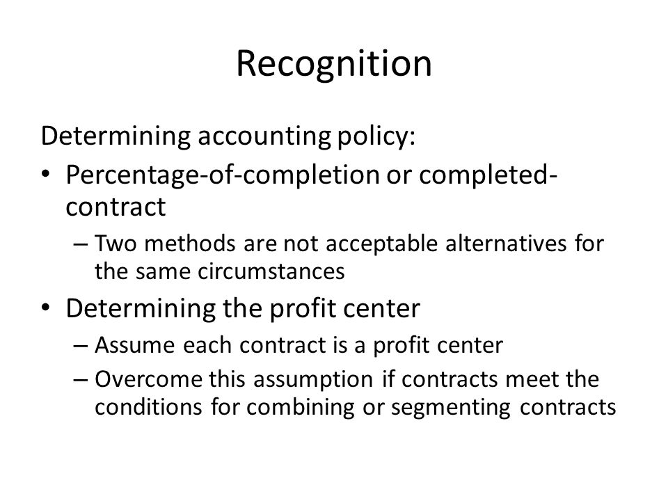 Recognition Determining accounting policy: