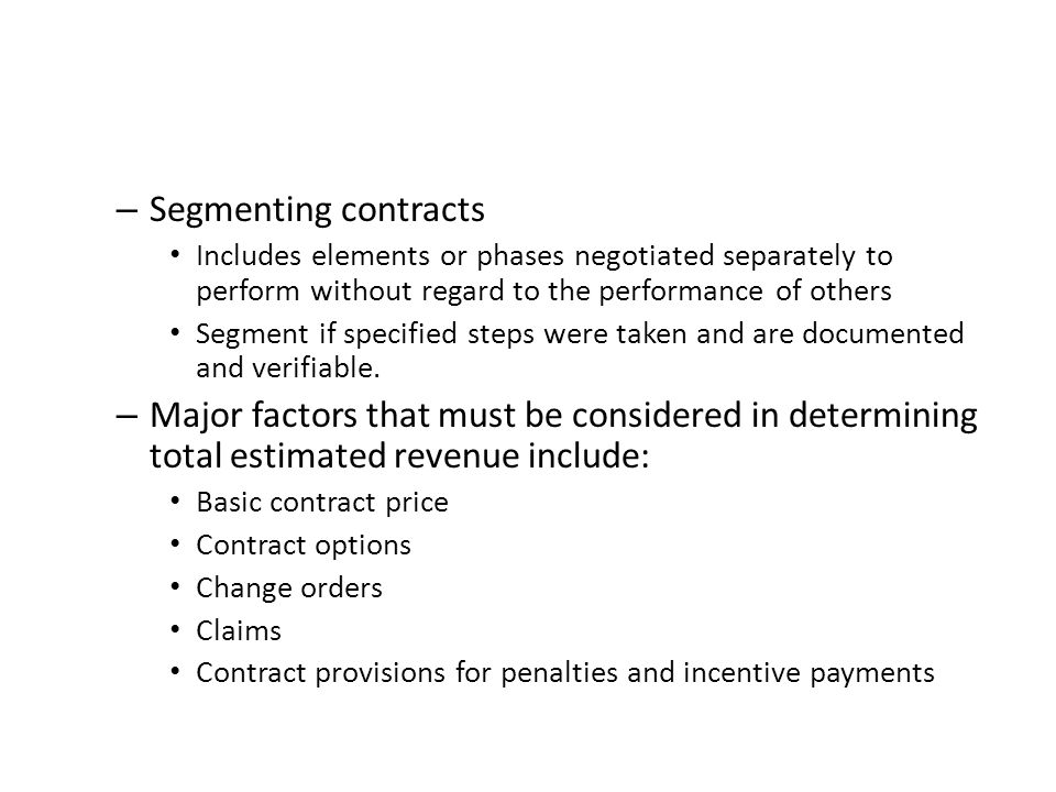 Segmenting contracts Includes elements or phases negotiated separately to perform without regard to the performance of others.
