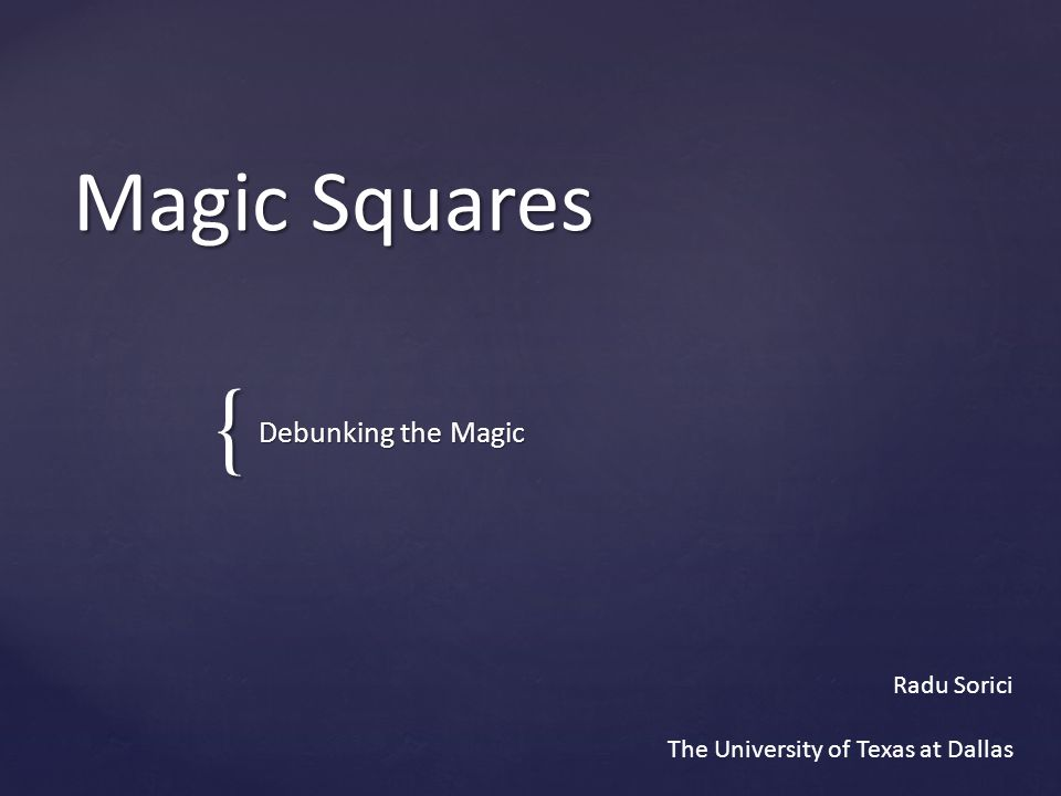 Magic Squares Debunking the Magic Radu Sorici