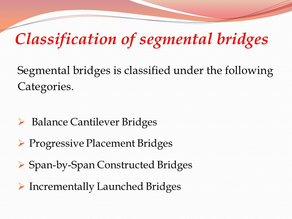 Classification of segmental bridges