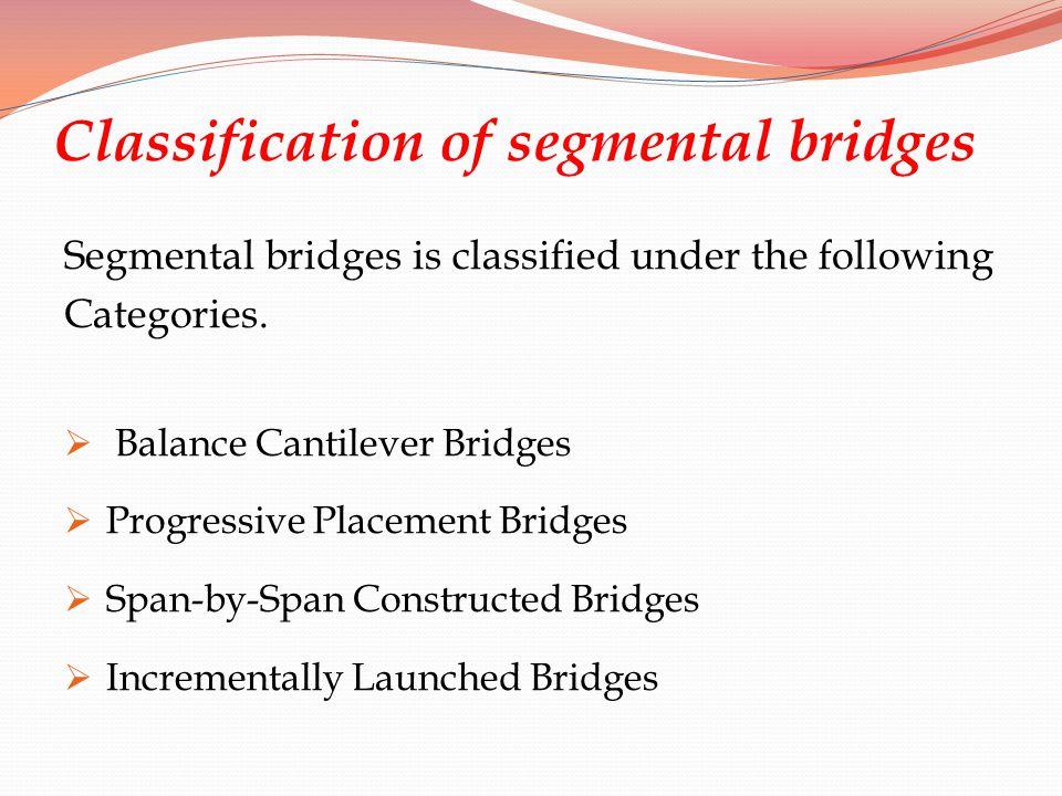 Classification of segmental bridges