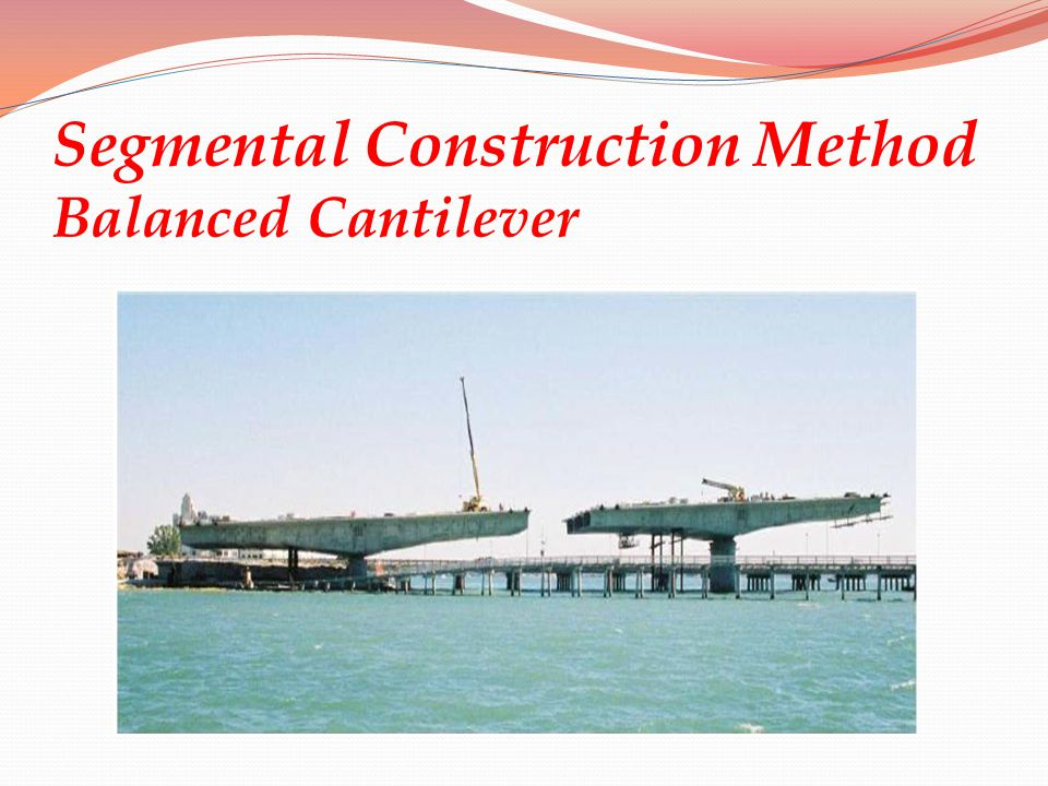 Segmental Construction Method Balanced Cantilever
