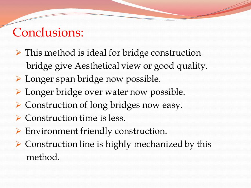 Conclusions: This method is ideal for bridge construction
