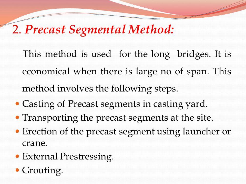 2. Precast Segmental Method: