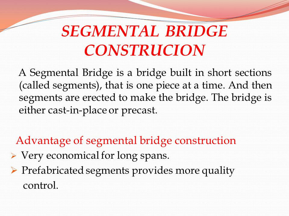 SEGMENTAL BRIDGE CONSTRUCION