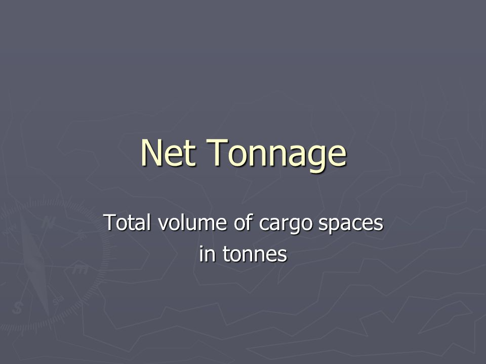 Total volume of cargo spaces in tonnes